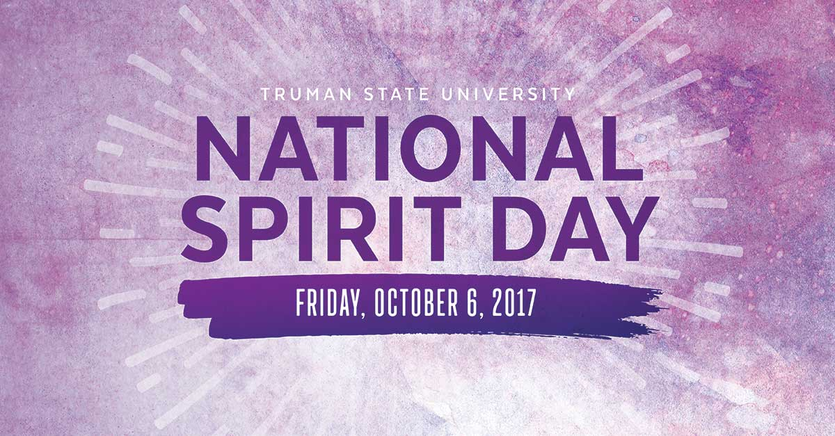 Truman State University NATIONAL SPIRIT DAY Friday, October 6, 2017
