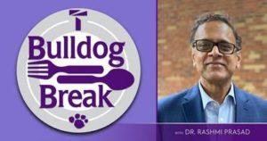 Bulldog Break event with BULLDOG BREAK event with Dr. Rashmi Prasad, Dean of Truman's School of Business
