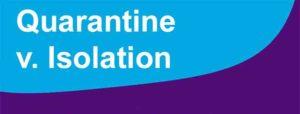 Quarantine v. Isolation