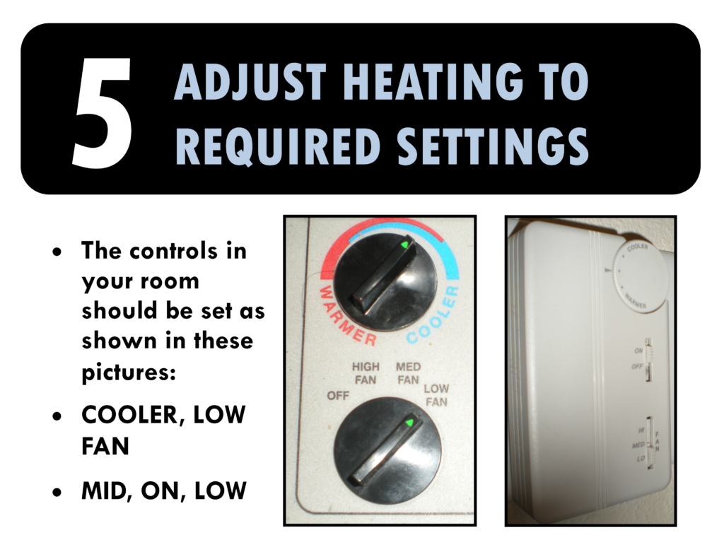 5. Adjust heating to required settings. The controls should be set Cooler, Low , Fan and Mid, On, and Low.