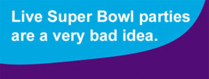 Live Super Bowl parties are a very bad idea.