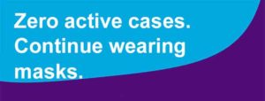 Zero active cases. Continue wearing masks.