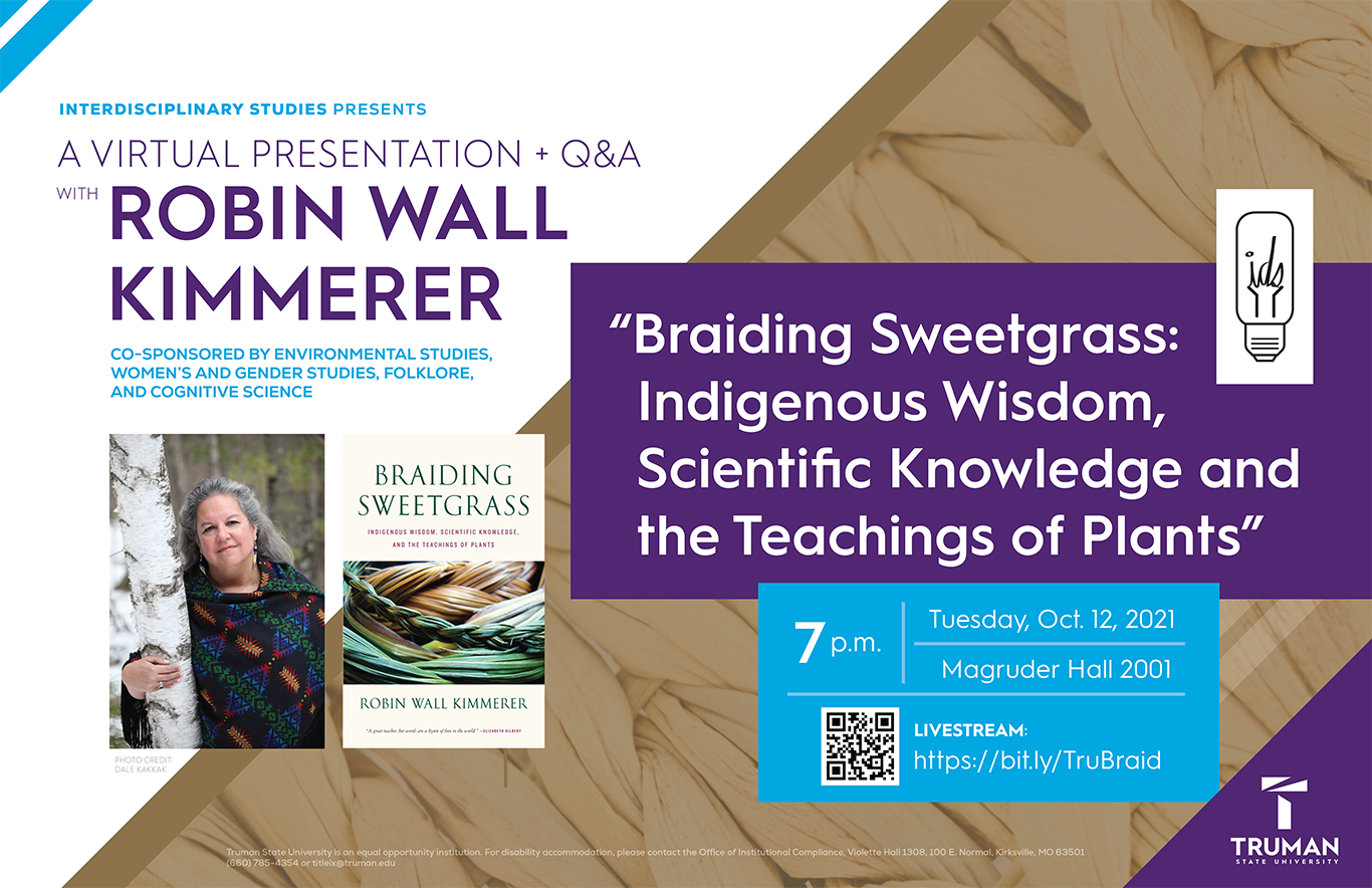 """A virtual presentation + Q&A with Robin Wall Kimmerer, """"Braiding Sweetgrass: Indigenous Wisdom, Scientific Knowledge, and the Teaching of Plants,"""" Oct. 12, 2021, 7 pm, Magruder Hall 2001, Livestream: https://bit.ly/TruBraid"""
